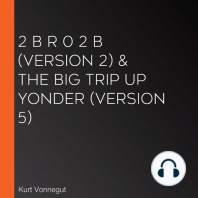 2 B R 0 2 B (version 2) & The Big Trip Up Yonder (version 5)