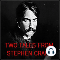Two Tales from Stephen Crane