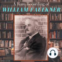 A Rare Recording of William Faulkner