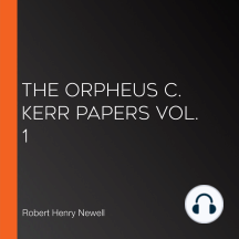 The Orpheus C. Kerr Papers Vol. 1