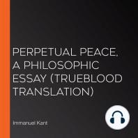 Perpetual Peace, A Philosophic Essay (Trueblood Translation)
