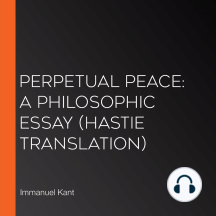 Perpetual Peace: A Philosophic Essay (Hastie Translation)
