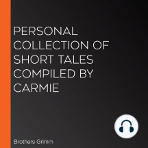 Personal Collection of Short Tales compiled by Carmie