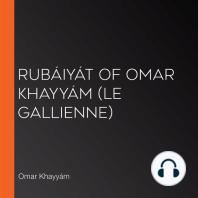 Rubáiyát of Omar Khayyám (Le Gallienne)