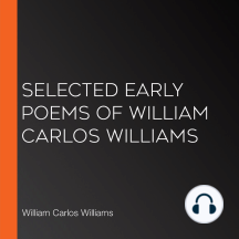 Selected Early Poems of William Carlos Williams