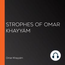 Strophes of Omar Khayyám