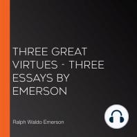 Three Great Virtues - Three Essays by Emerson