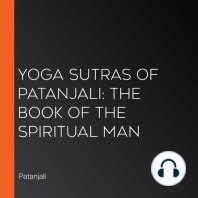 Yoga Sutras of Patanjali: The Book of the Spiritual Man