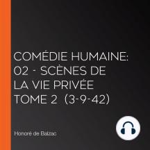 Comédie Humaine: 02 - Scènes de la vie privée tome 2 (3-9-42)