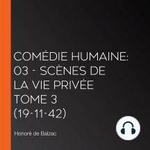 Comédie Humaine: 03 - Scènes de la vie privée tome 3 (19-11-42)