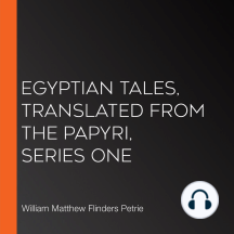 Egyptian Tales, translated from the Papyri, Series One
