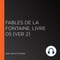 Fables de La Fontaine, livre 05 (ver 2)