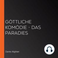 göttliche Komödie - Das Paradies