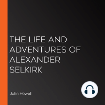 The Life and Adventures of Alexander Selkirk