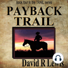 Payback Trail: Book Four in the Trail Series