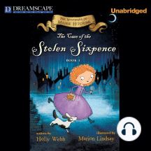 The Case of the Stolen Sixpence: The Mysteries of Maisie Hitchins, Book 1