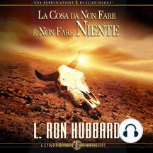 La Cosa da Non Fare è Non Fare Niente: The Wrong Thing to Do Is Nothing, Italian Edition