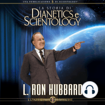La Storia Di Dianetics e Scientology: The Story of Dianetics and Scientology, Italian Edition