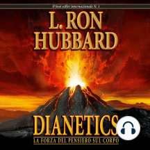 Dianetics: La Forza del Pensiero Sul Corpo: Dianetics: The Modern Science of Mental Health, Italian Edition