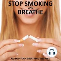 Stop Smoking and Breathe
