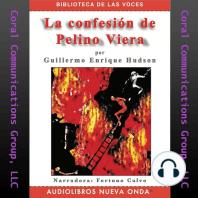 La confesión de Pelino Viera (The Confession of Pelino Viera)