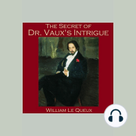 The Secret of Dr. Vaux's Intrigue