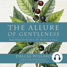 The Allure of Gentleness: What Makes the Christian Faith Compelling and Attractive