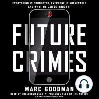 Future Crimes: Everything Is Connected, Everyone Is Vulnerable and What We Can Do About It