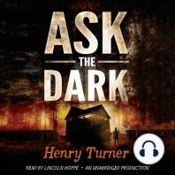 Ask the Dark