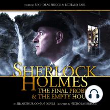 The Sherlock Holmes: Final Problem & The Empty House: The Final Problem & The Empty House