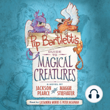 Pip Bartlett's Guide to Magical Creatures: Pip Bartlett, Book 1