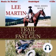 Trail of the Fast Gun: Trail Series, Book 3