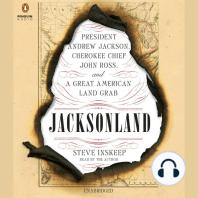 Jacksonland: President Andrew Jackson, Cherokee Chief John Ross, and a Great American Land Gr ab