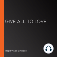 Give All To Love