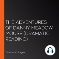 The Adventures of Danny Meadow Mouse (dramatic reading)