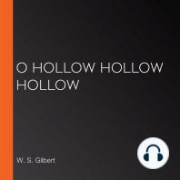 O Hollow Hollow Hollow