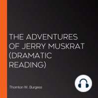 The Adventures of Jerry Muskrat (dramatic reading)