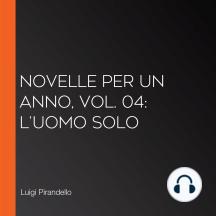 Novelle per un anno, vol. 04: L'Uomo Solo