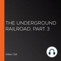 The Underground Railroad, Part 3