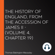 History of England, from the Accession of James II, The - (Volume 4, Chapter 19)
