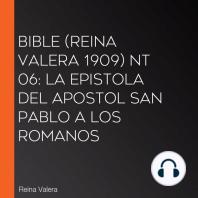 Bible (Reina Valera 1909) NT 06: La Epistola del Apostol San Pablo a los Romanos