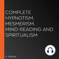 Complete Hypnotism, Mesmerism, Mind-Reading and Spiritualism