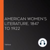 American Women's Literature, 1847 to 1922