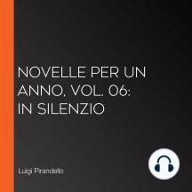 Novelle per un anno, vol. 06: In Silenzio