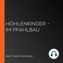 Höhlenkinder – Im Pfahlbau