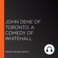John Dene of Toronto; a Comedy of Whitehall