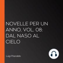 Novelle per un Anno, vol. 08: Dal Naso Al Cielo