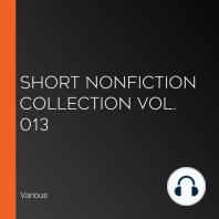 Short Nonfiction Collection Vol. 013