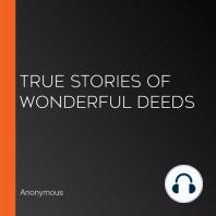 True Stories of Wonderful Deeds