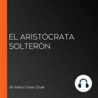El Aristócrata Solterón